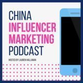 The China Influencer Marketing Podcast