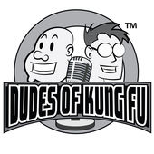 Dudes of Kung Fu Podcast | Martial Arts Podcast