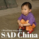 SAD China: Mando-pop song-a-day