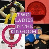 Two Ladies in the Kingdom - Women and Muay Thai Podcast