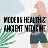 The Modern Health and Ancient Medicine Podcast
