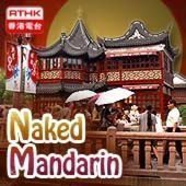 The Naked Mandarin Podcast