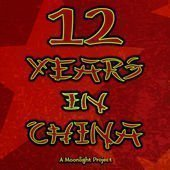 The 12 Years in China Podcast