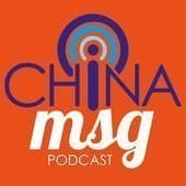 The China MSG Podcast
